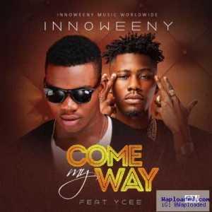 Innoweeny - Come My Way ft. YCEE (Prod. By Popito)